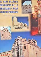 EL REAL ALCAZAR SANTUARIO DE LA STMA. Y VERA CRUZ DE CARAVACA HOY BASILICA
